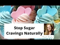 How To Stop Sugar Cravings Naturally