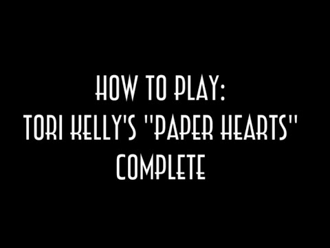 Tori Kelly Paper Hearts Acoustic Guitar Tutoriallesson Youtube