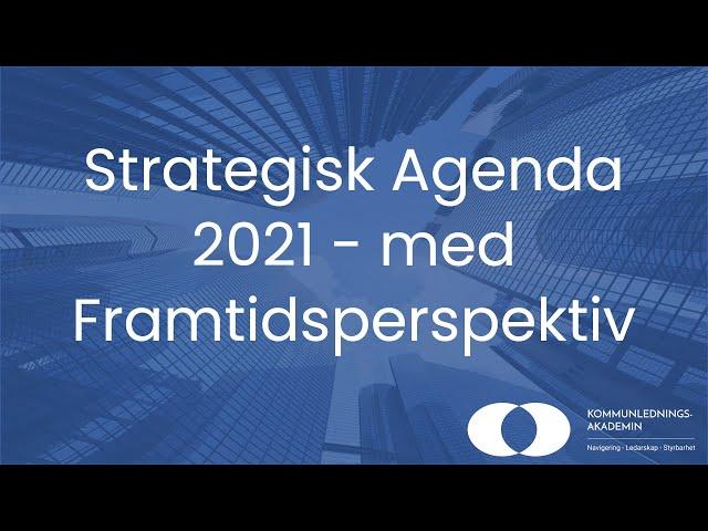 Strategisk agenda 2021 med framtidsperspektiv