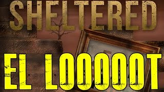 "SHELTERED #17 ""EL LOOOOOT!"" 
