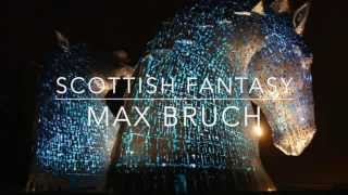 Max Bruch: Scottish Fantasy in E-flat major, Op.46