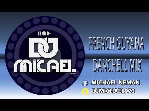 DJ MICHAEL-FRENCH GUYANA DANCEHALL MIX