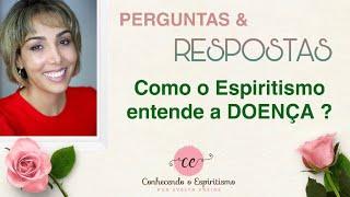 Como o Espiritismo entende a DOENÇA?