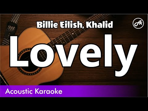 Billie Eilish, Khalid - Lovely (Acoustic Instrumental Karaoke With Lyrics)