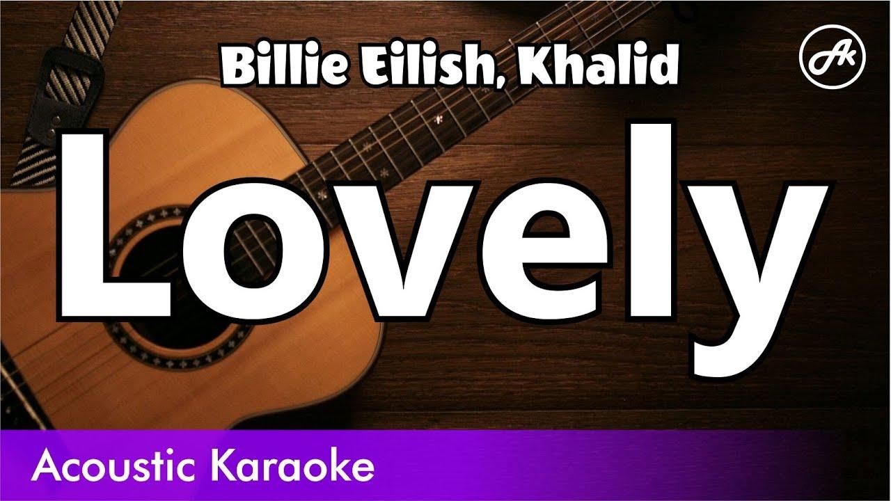 Billie Eilish Khalid Lovely Acoustic Karaoke Instrumental Lyrics Youtube