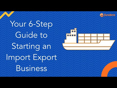 Your 6-Step Guide To Starting An Import Export Business