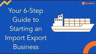 Your 6-Step Guide t๐ Starting an Import Export Business