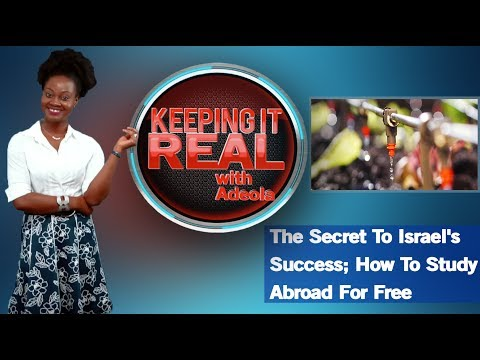 Keeping It Real With Adeola - 271 (The Secret To Israel's Success; How To Study Abroad For Free)