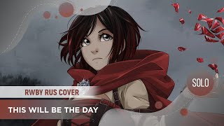 ElliMarshmallow - This Will Be The Day [RWBY RUS COVER]