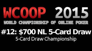 [WCOOP 2015] Event #12: $700 NL 5-Card Draw {Championship}, $50K Gtd