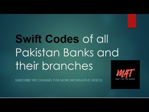 Bank Swift Codes of all Pakistani Banks and their Branches