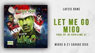Layzie Bone - Let Me Go Migo (Migos & 21 Savage Diss)