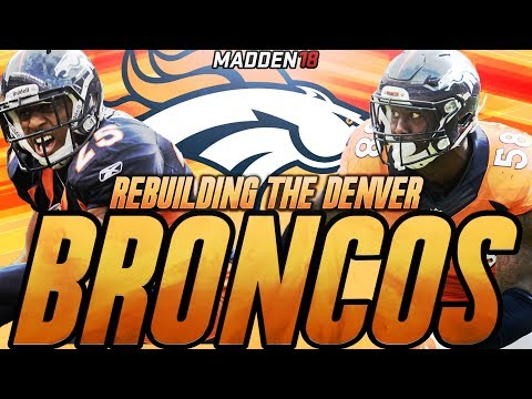 Madden 18 Connected Franchise | Rebuilding The Denver Broncos | The New