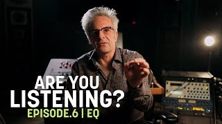 Are You Listening? | Ep. 6 | EQ in Mastering