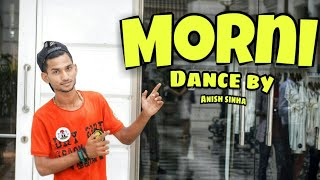 MORNI SONG | Dance Cover video | SUNANDA SHARMA |JAANI | SUKH-E | ARVINDR KHAIRA | New Punjabi song