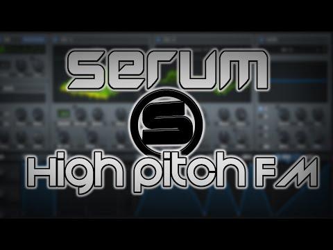 SERUM TUTORIAL   High Pitched FM [+FREE...