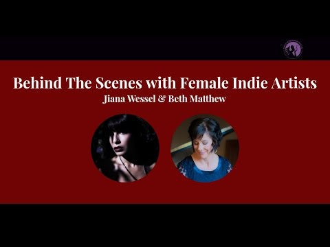 [Indie Interactive] Behind The Scenes with Female Indie Artists Beth Matthew & Jiana Wessel