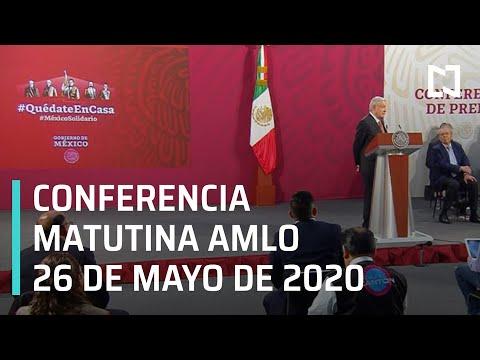 Conferencia matutina AMLO/ 26 de mayo de 2020