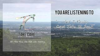 Take Care - ...And I Really Can