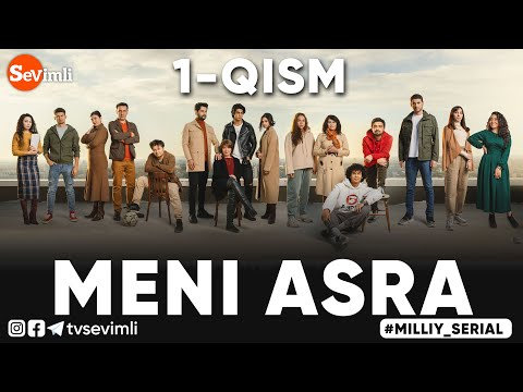 MENI ASRA (o'zbek Serial) | МЕНИ АСРА (узбек сериал) 1-qism