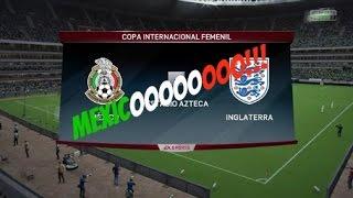 ÚLTIMO VIDEO DEL AÑO!! | MÉXICO VS INGLATERRA | COPA MUNDIAL DE FÚTBOL FEMENINO | FIFA 16