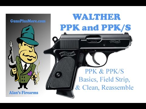 Walther PKK/S and PPK Field strip, clean, and Reassemble plus the basics