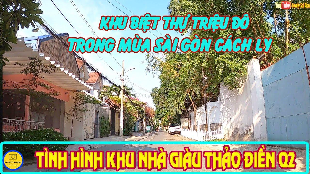 IM LÌM Khu Biệt Thự TRIỆU ĐÔ THẢO ĐIỀN sau 22 ngày CÁCH LY ✔ Đường phố sài gòn hôm nay