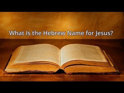 What Is The Hebrew Name For Jesus?