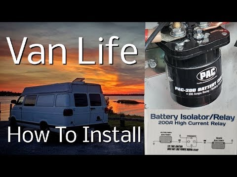 Van Life: Battery isolator/relay Installation, step by step. DIY.