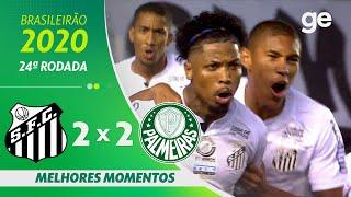 SANTOS 2 X 2 PALMEIRAS | MELHORES MOMENTOS | 24ª RODADA BRASILEIRÃO 2020 | ge.globo