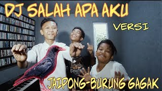 Download DJ SALAH APA AKU VERSI JAIPONG vs BURUNG GAGAK || 1 JAM Mp3