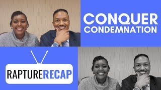 Conquering Condemnation | Who You Are In Christ | Rapture Recap 12-1-19