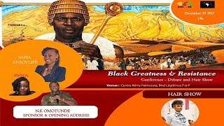 Conférence de Safia sur la Résistance {Black Greatness & Resistance Conference debate & Hair Show}