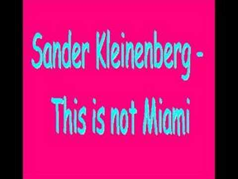 Sander Kleinenberg  This is not Miami