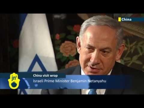 Israeli PM Benjamin Netanyahu in China: