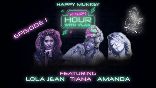 "Happy Munkey Happy Hour | Episode 1 | Pot & Passion With The Amazing Ladies From ""The Velvet Tip"""