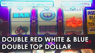 Double Red White & Blue & Double Top Dollar - High Limit - Bonus Game!
