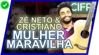 Baixar COMO TOCAR - Mulher Maravilha - Zé Neto & Cristiano
