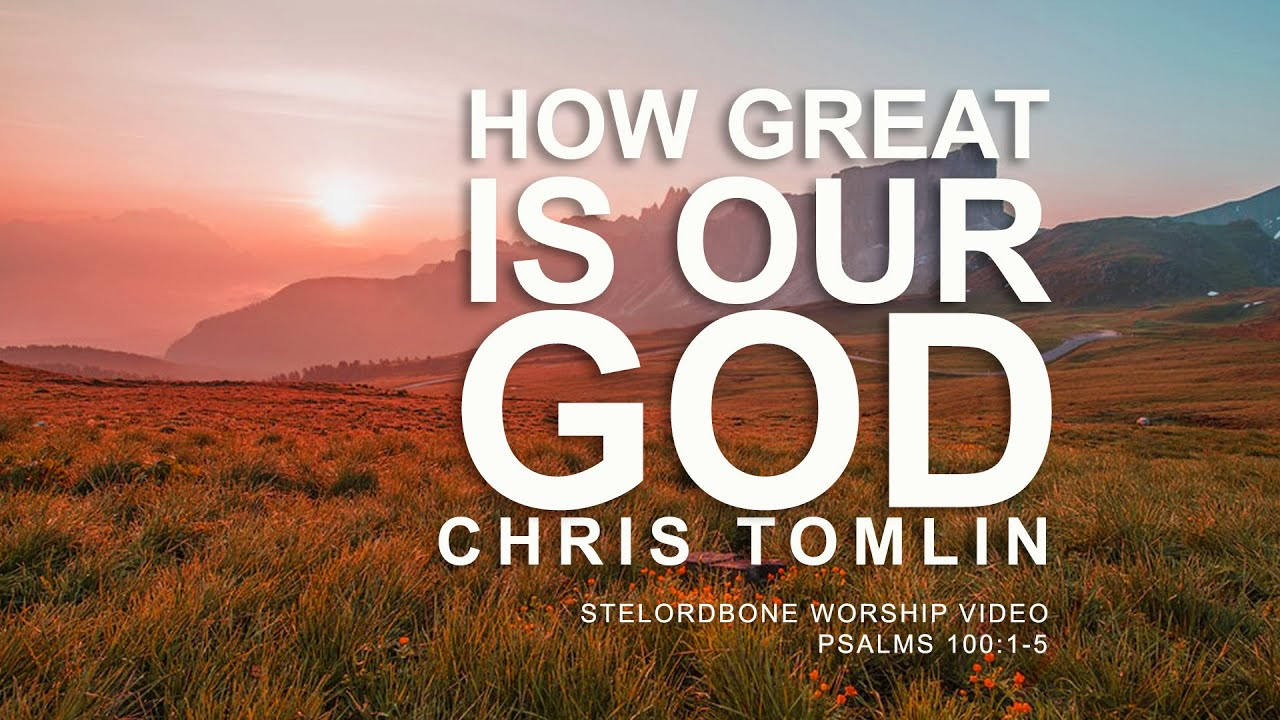 How Great Is Our God - Apostolic and Pentecostal Hymns and ...  |How Great Is Our God Lyrics