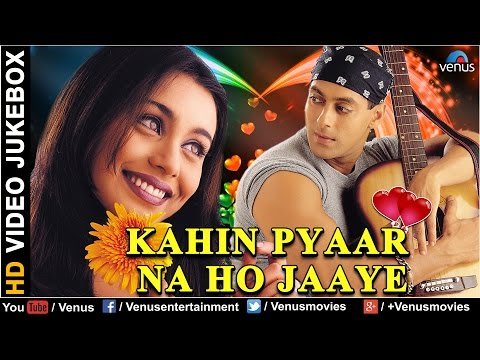 Kahin Pyaar Na Ho Jaaye | Bollywood Romantic Songs | Salman Khan | Rani Mukherjee | Video Jukebox