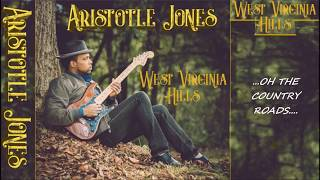 WEST VIRGINIA HILLS  2019 with Lyrics - Aristotle Jones