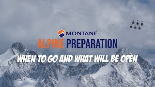 Alpine Preparation - When To Travel and What's Open?