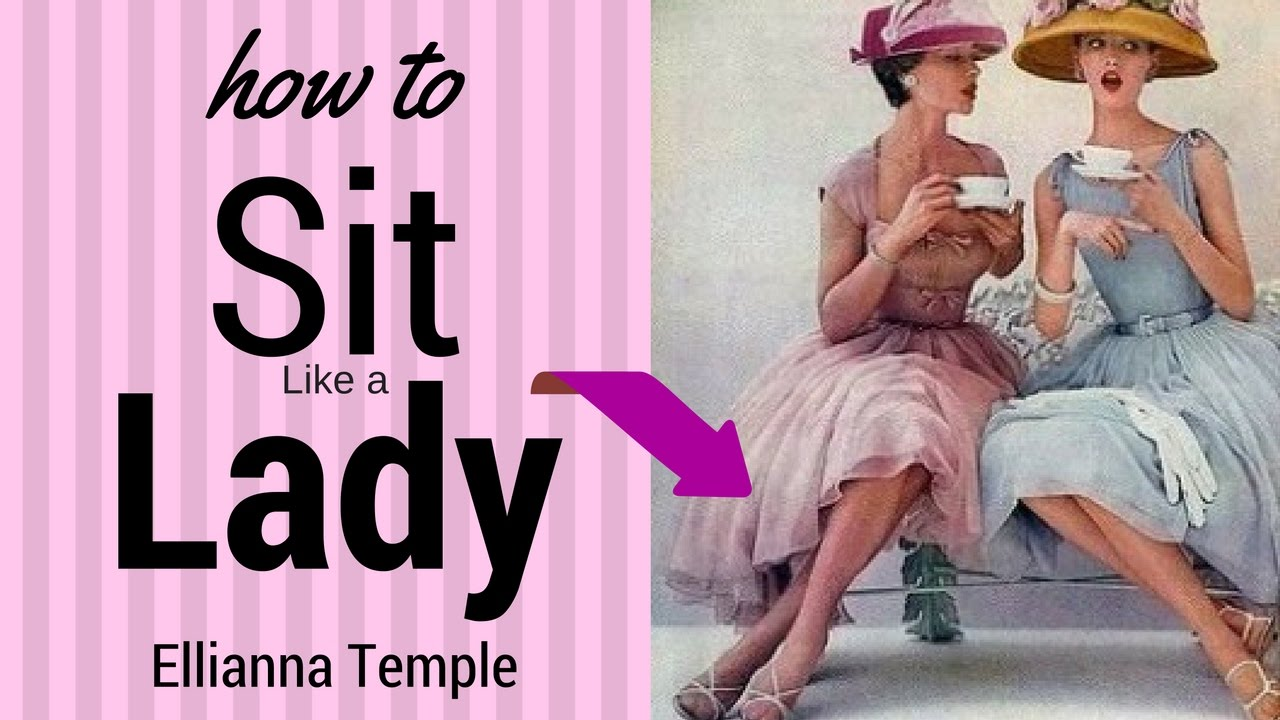 how to sit like a lady youtube. Black Bedroom Furniture Sets. Home Design Ideas