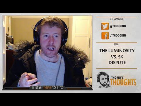 Thorin's Thoughts - The Luminosity vs. SK Dispute (CS:GO)