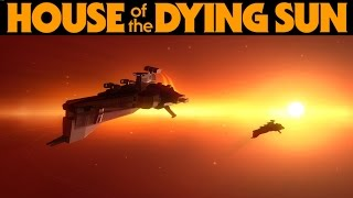 What is.. House of the Dying Sun - (Homeworld + Space Combat Sim)