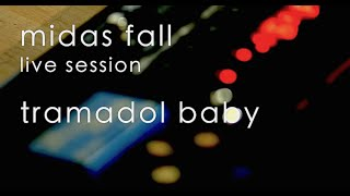 Midas Fall - Tramadol Baby - Live Session