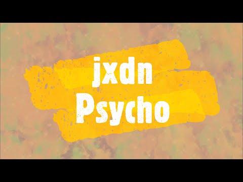 jxdn---psycho-(lyrics)