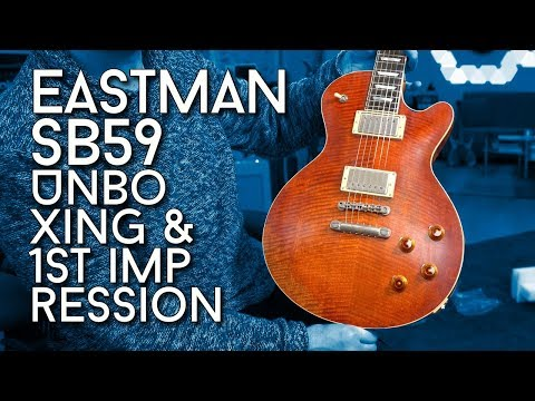 Well Done China! Eastman SB59 - Unboxing And 1st Impression