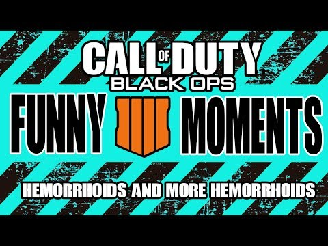 HEMORRHOIDS AND A LOT MORE HEMORRHOIDS!!! - FUNNY MOMENTS! | CALL OF DUTY BLACK OPS 4 thumbnail