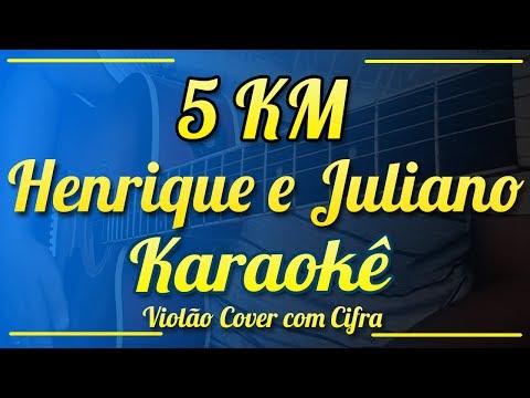 5 KM - Henrique e Juliano - Karaokê ( Violão cover com cifra )